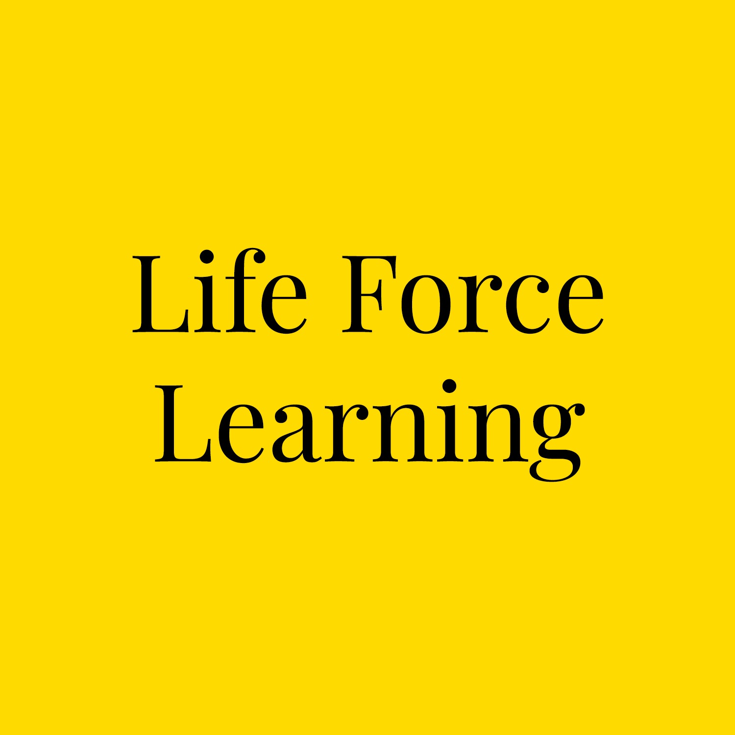 Life Force Learning
