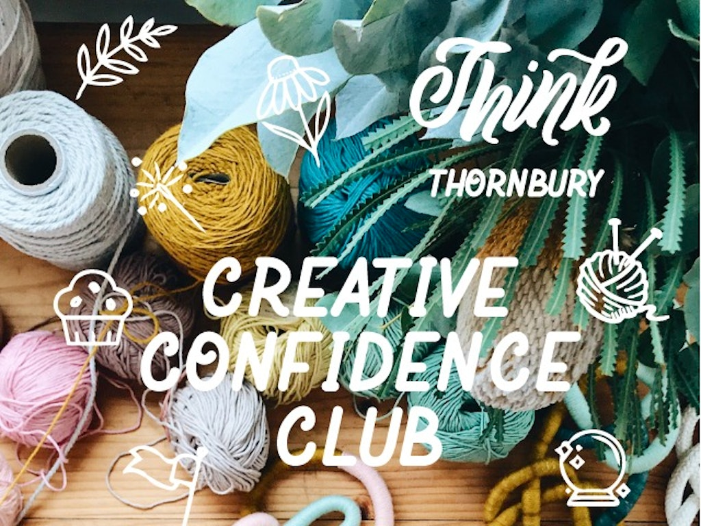 Think-Thornbury---Creative-confidence-Club-2018
