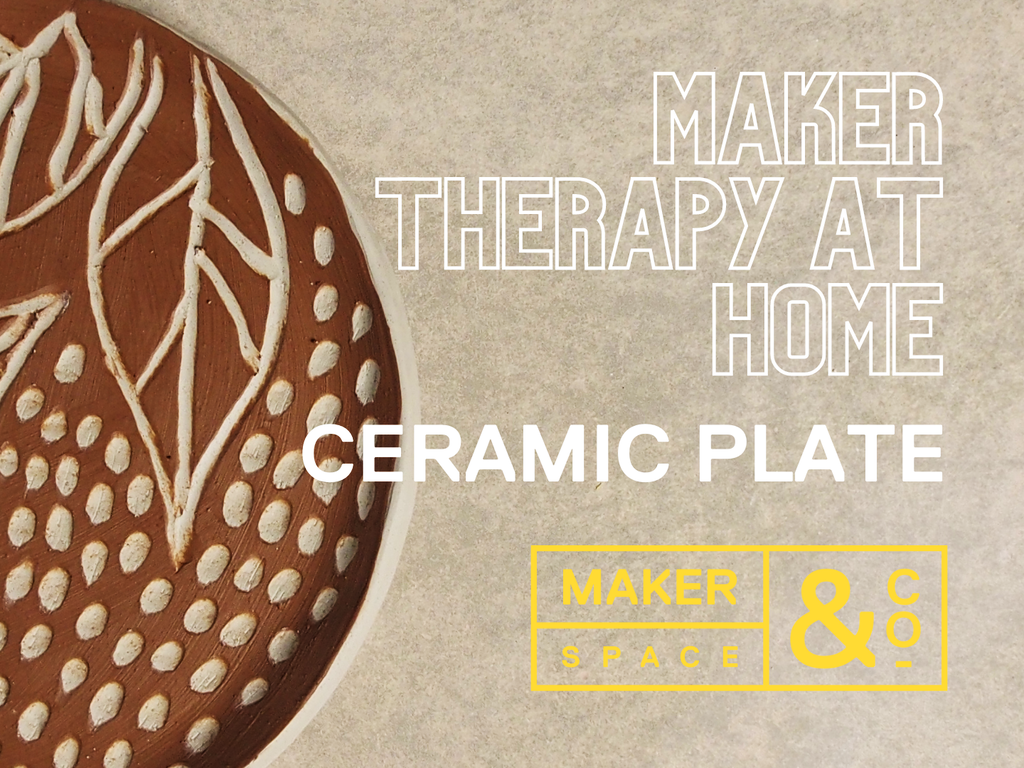 MAKER THERAPY AT HOME - CERAMIC PLATE